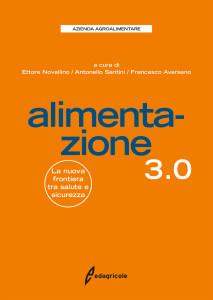 ALIMENTAZIONE 3.0 a cura di Francesco Aversano, Ettore novellino e Antonello Santini